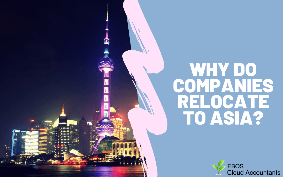 Why do companies relocate to Asia?