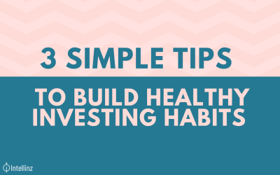 3 Simple Tips To Build Healthy Investing Habits